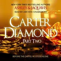 Carter Diamond, Part Two - Ashley JaQuavis - audiobook