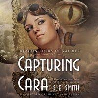 Capturing Cara - S.E. Smith - audiobook