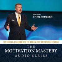 Motivation Mastery Audio Series - Chris Widener - audiobook