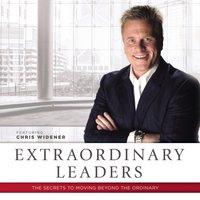 Extraordinary Leaders - Chris Widener - audiobook
