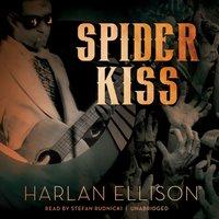 Spider Kiss - Harlan Ellison - audiobook