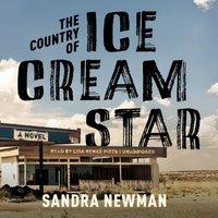 Country of Ice Cream Star - Sandra Newman - audiobook