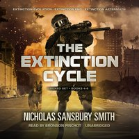 Extinction Cycle Boxed Set, Books 4-6 - Nicholas Sansbury Smith - audiobook