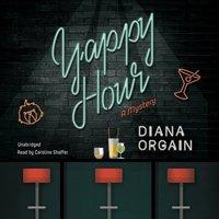 Yappy Hour - Diana Orgain - audiobook