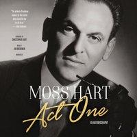 Act One - Moss Hart - audiobook