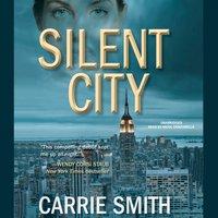 Silent City - Carrie Smith - audiobook