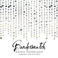 Bandersnatch - Erika Morrison - audiobook