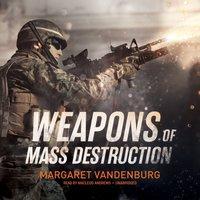 Weapons of Mass Destruction - Margaret Vandenburg - audiobook