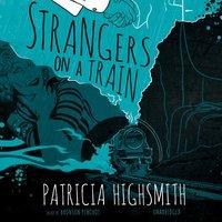 Strangers on a Train - Patricia Highsmith - audiobook