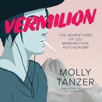 Vermilion - Molly Tanzer - audiobook