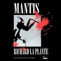 Mantis - Richard La Plante - audiobook