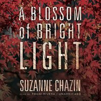 Blossom of Bright Light - Suzanne Chazin - audiobook