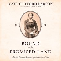 Bound for the Promised Land - Kate Clifford Larson - audiobook