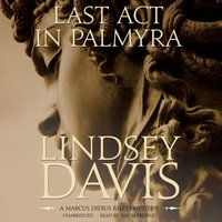 Last Act in Palmyra - Lindsey Davis - audiobook