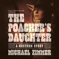Poacher's Daughter - Michael Zimmer - audiobook