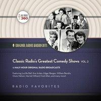 Classic Radio's Greatest Comedy Shows, Vol. 2 - Opracowanie zbiorowe - audiobook