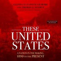 These United States - Glenda Elizabeth Gilmore - audiobook