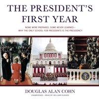 President's First Year - Douglas Alan Cohn - audiobook