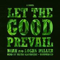 Let the Good Prevail - Logan Miller - audiobook