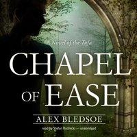 Chapel of Ease - Alex Bledsoe - audiobook