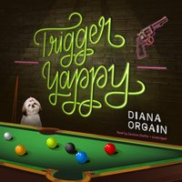 Trigger Yappy - Diana Orgain - audiobook