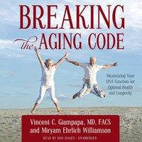 Breaking the Aging Code - Miryam Ehrlich Williamson - audiobook