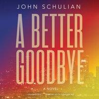 Better Goodbye - John Schulian - audiobook