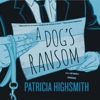 Dog's Ransom - Patricia Highsmith - audiobook