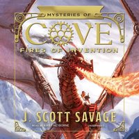Fires of Invention - J. Scott Savage - audiobook