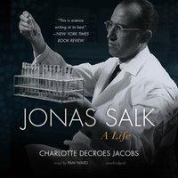 Jonas Salk - Charlotte DeCroes Jacobs - audiobook