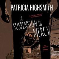 Suspension of Mercy - Patricia Highsmith - audiobook