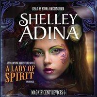 Lady of Spirit - Shelley Adina - audiobook