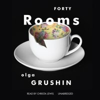 Forty Rooms - Olga Grushin - audiobook
