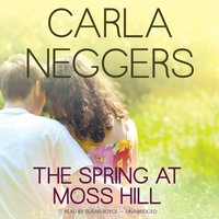 Spring at Moss Hill - Carla Neggers - audiobook