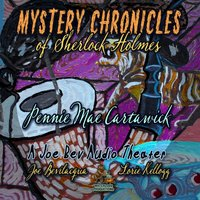 Mystery Chronicles of Sherlock Holmes, Extended Edition - Pennie Mae Cartawick - audiobook