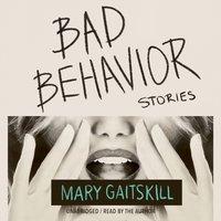Bad Behavior - Mary Gaitskill - audiobook