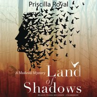 Land of Shadows - Priscilla Royal - audiobook