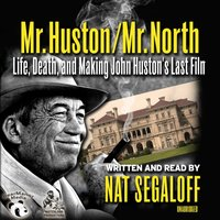 Mr. Huston / Mr. North - Nat Segaloff - audiobook
