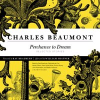 Perchance to Dream - Charles Beaumont - audiobook