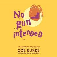 No Gun Intended - Zoe Burke - audiobook