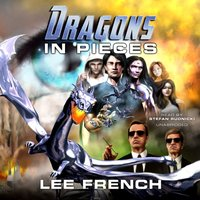 Dragons in Pieces - Lee French - audiobook