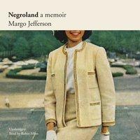 Negroland - Margo Jefferson - audiobook