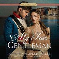 My Fair Gentleman - Nancy Campbell Allen - audiobook