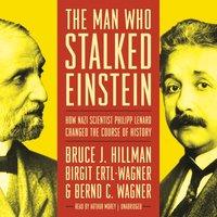 Man Who Stalked Einstein - Bruce J. Hillman - audiobook