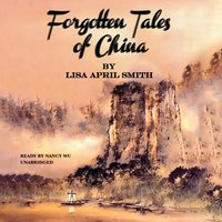 Forgotten Tales of China - Lisa April Smith - audiobook