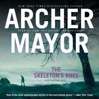 Skeleton's Knee - Archer Mayor - audiobook