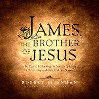 James, the Brother of Jesus - Robert Eisenman - audiobook