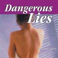 Dangerous Lies - Lisa April Smith - audiobook