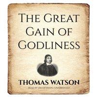 Great Gain of Godliness - Thomas Watson - audiobook
