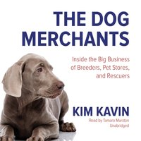 Dog Merchants - Kim Kavin - audiobook